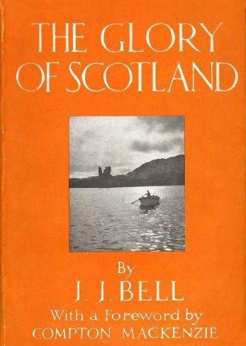 J.J.-Bell-The-Glory-of-Scotland-George-G.-Harrap-Co.-Ltd-1932